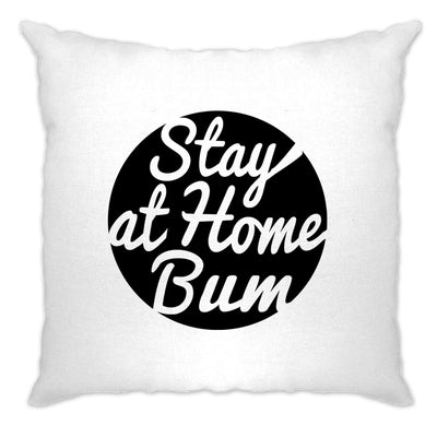 Novelty Cushion Cover Stay At Home Bum Logo Slogan