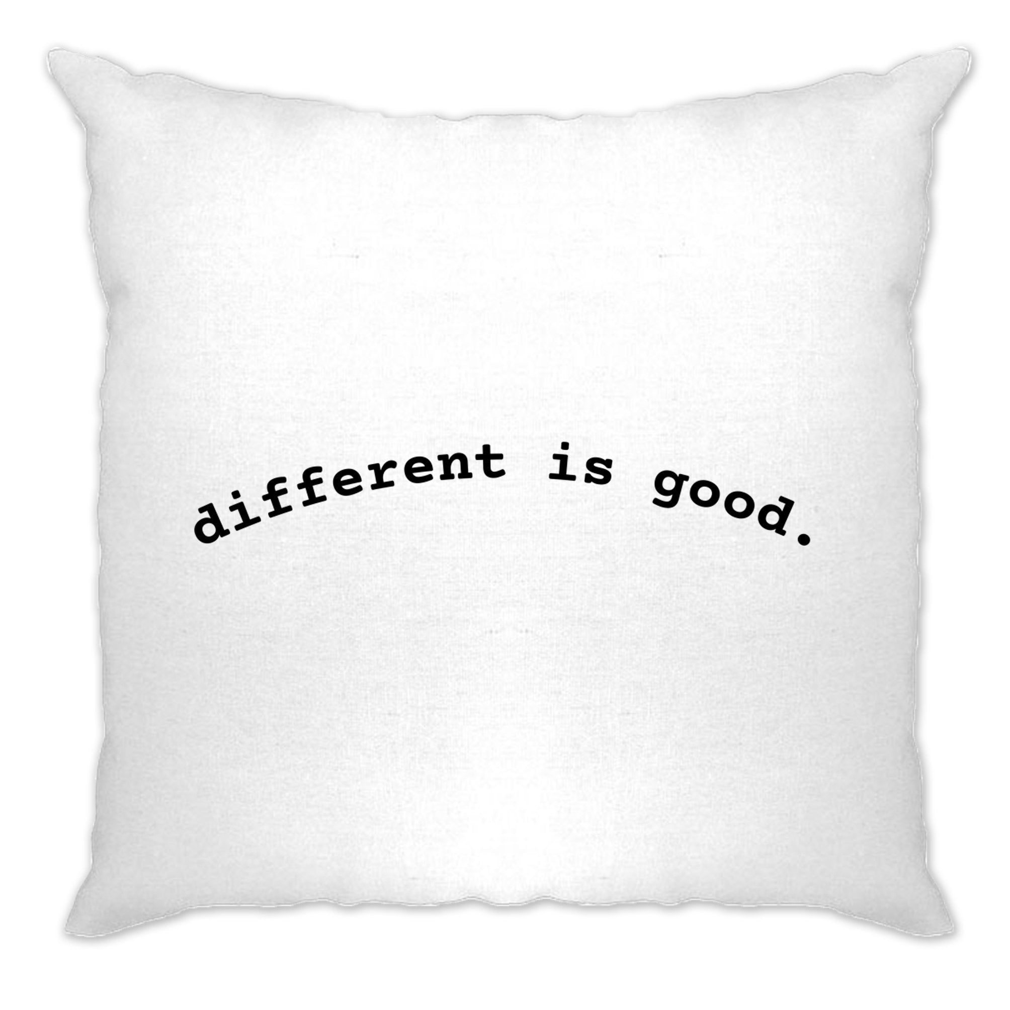 Novelty Slogan Cushion Cover Different Is Good