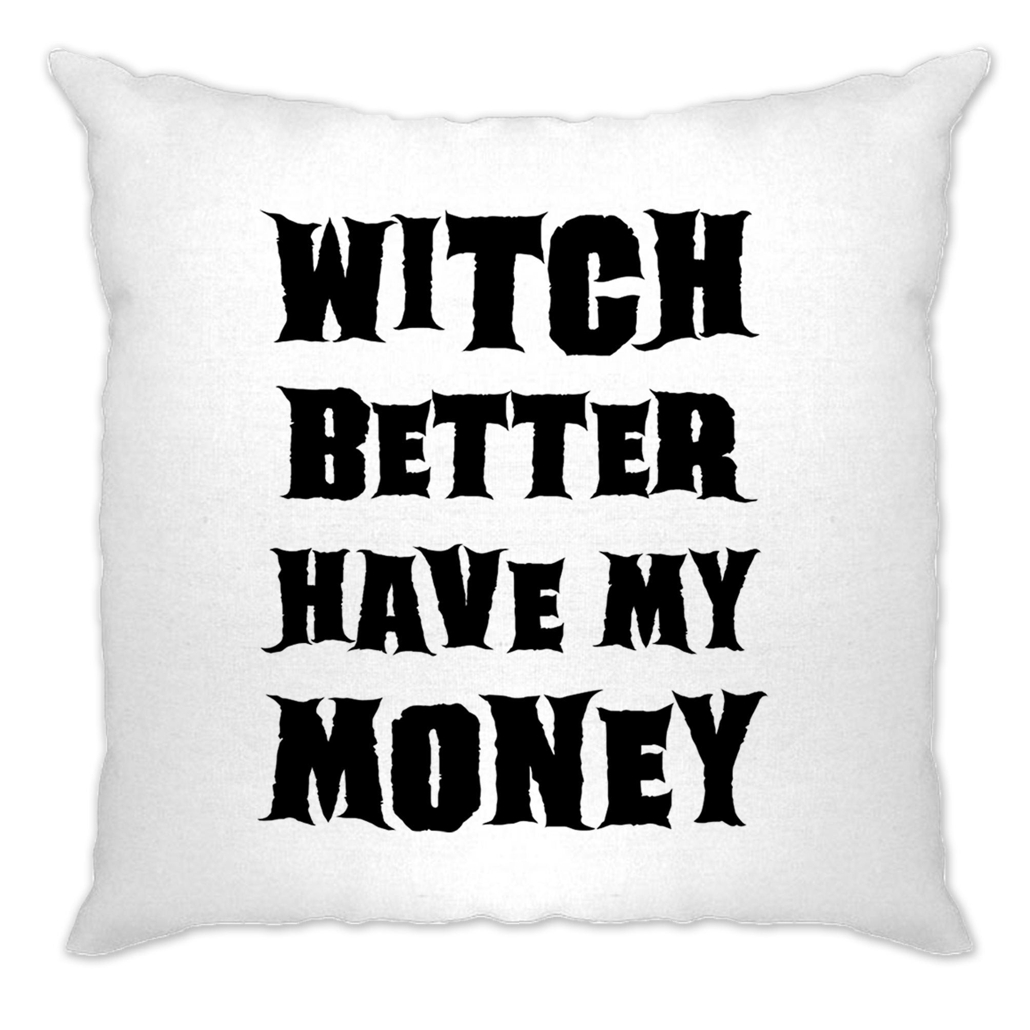 Halloween Cushion Cover Witch Better Have My Money