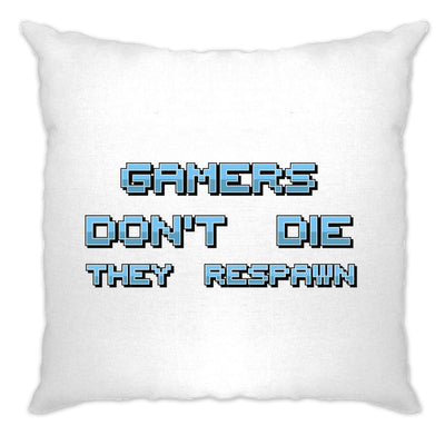 Novelty Gaming Cushion Cover Gamers Don't Die They Respawn