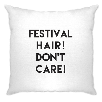 Novelty Cushion Cover Festival Hair, Don't Care Slogan