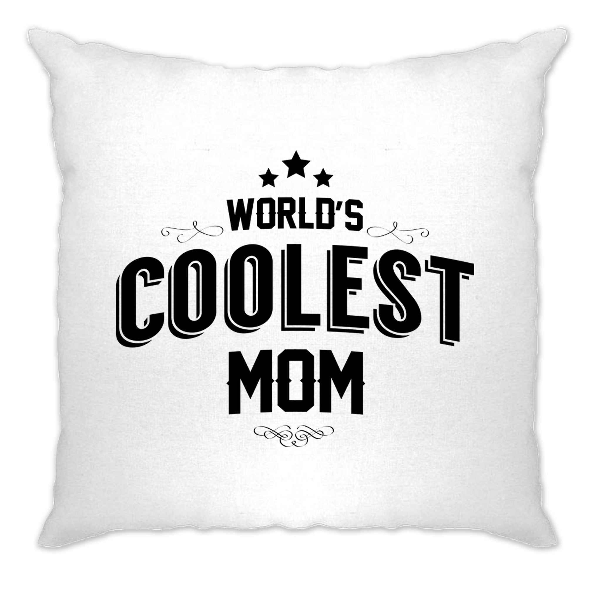 Novelty Cushion Cover Worlds Coolest Mom Slogan