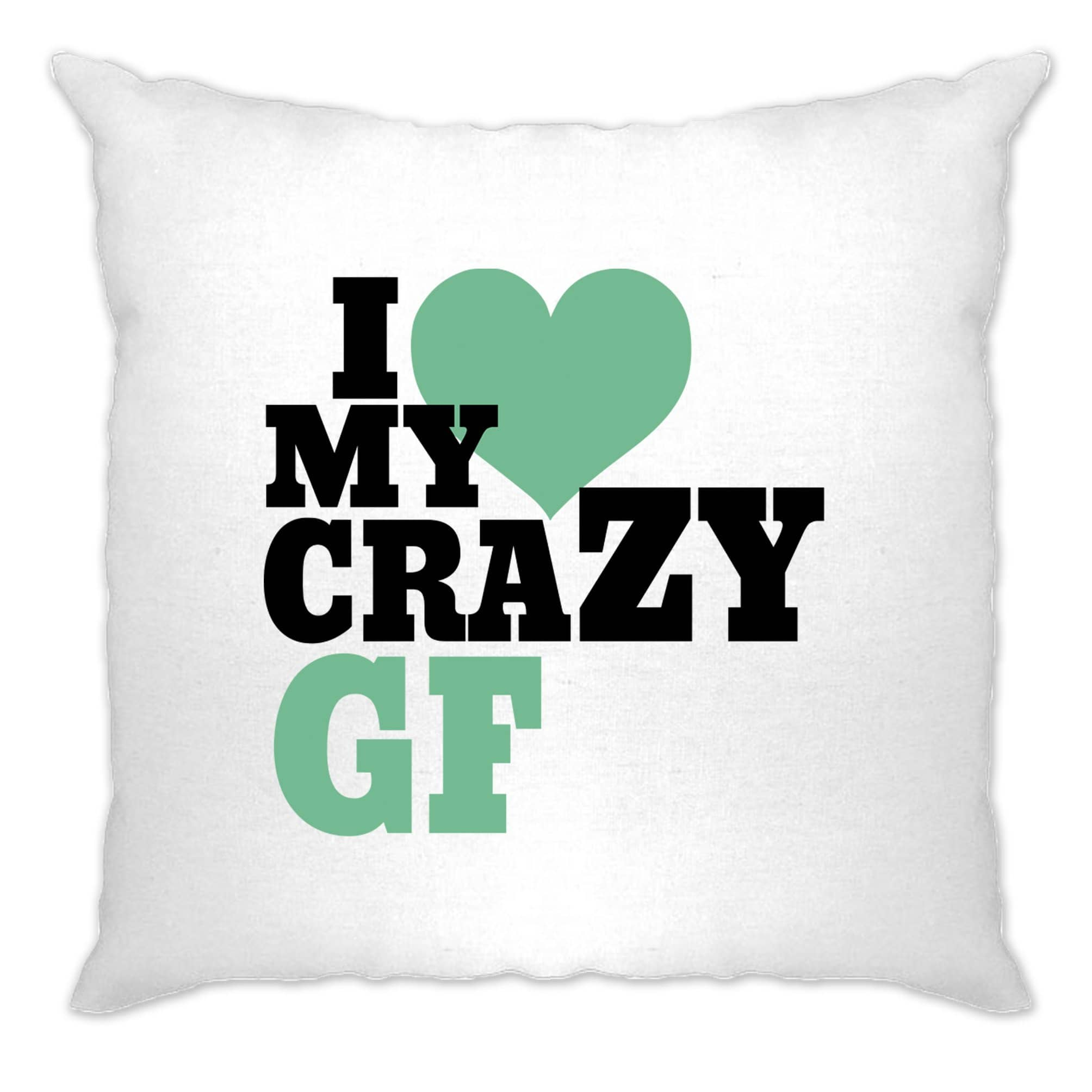 Fun Couples Cushion Cover I Love My Crazy Girlfriend