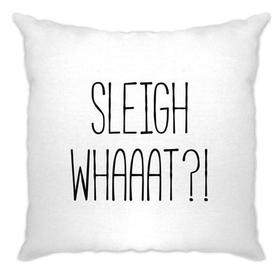Joke Christmas Cushion Cover Sleigh What Festive Pun
