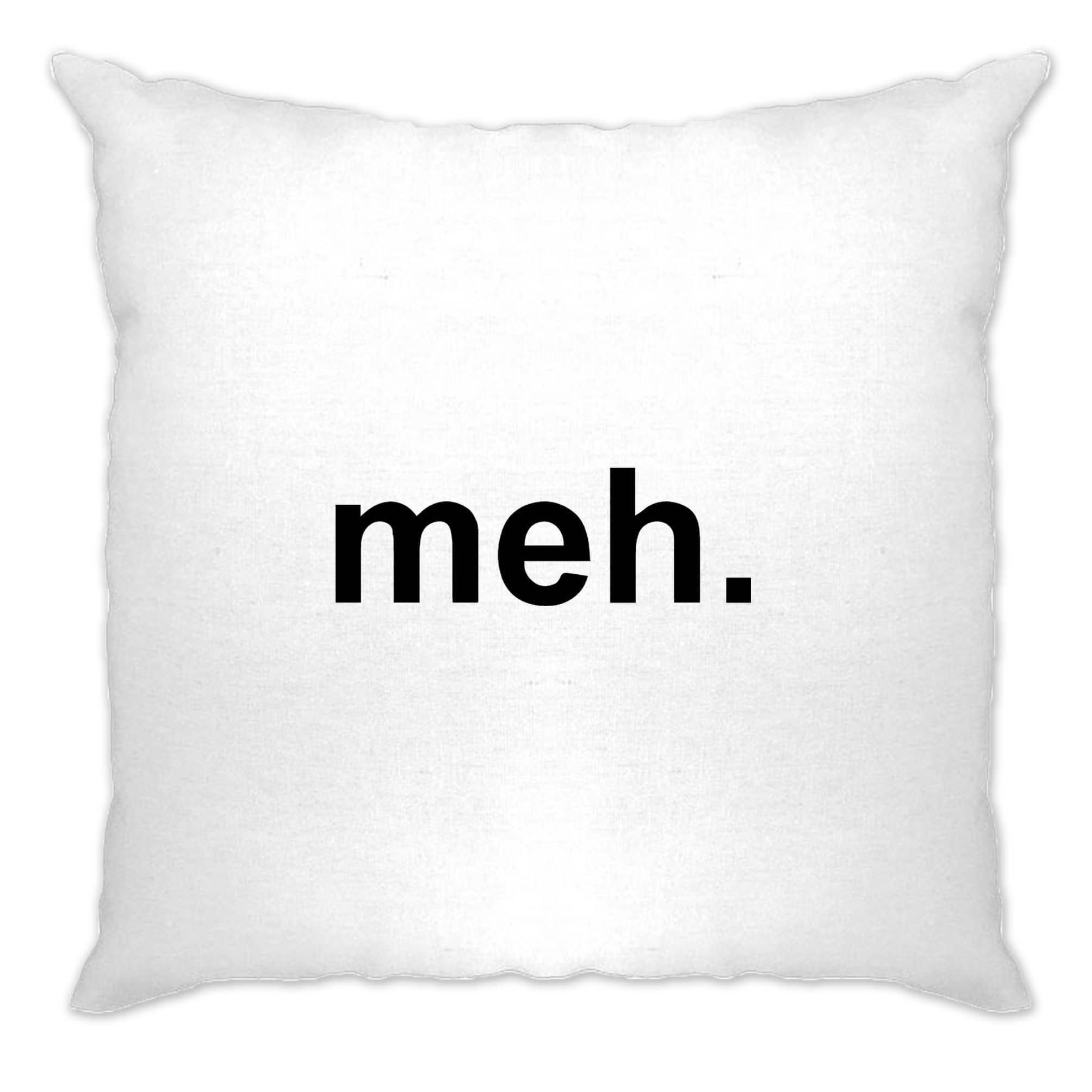 Novelty Cushion Cover With Just The Word Meh.