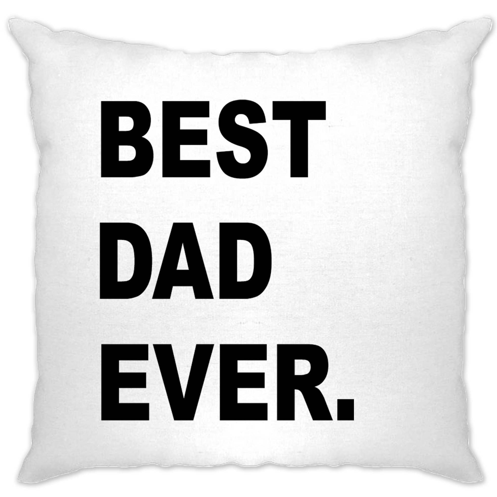 Best Dad Ever Cushion Cover Parent Family Slogan