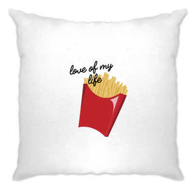 Novelty Food Cushion Cover Fries, The Love Of My Life Slogan