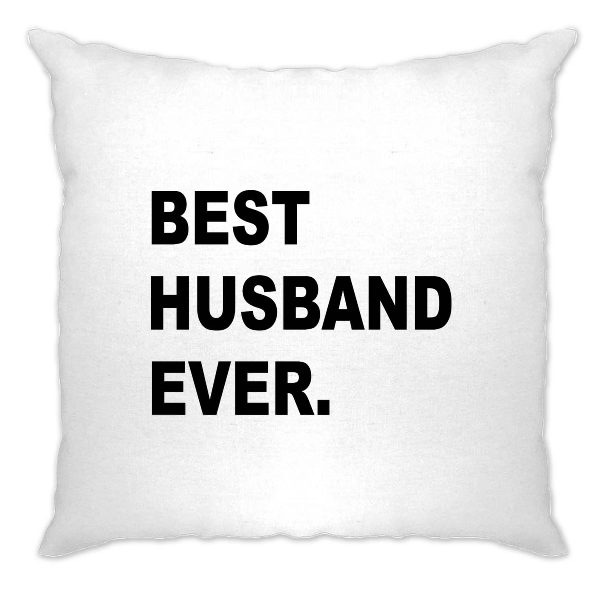 Best Husband Ever Cushion Cover Marriage Family Slogan