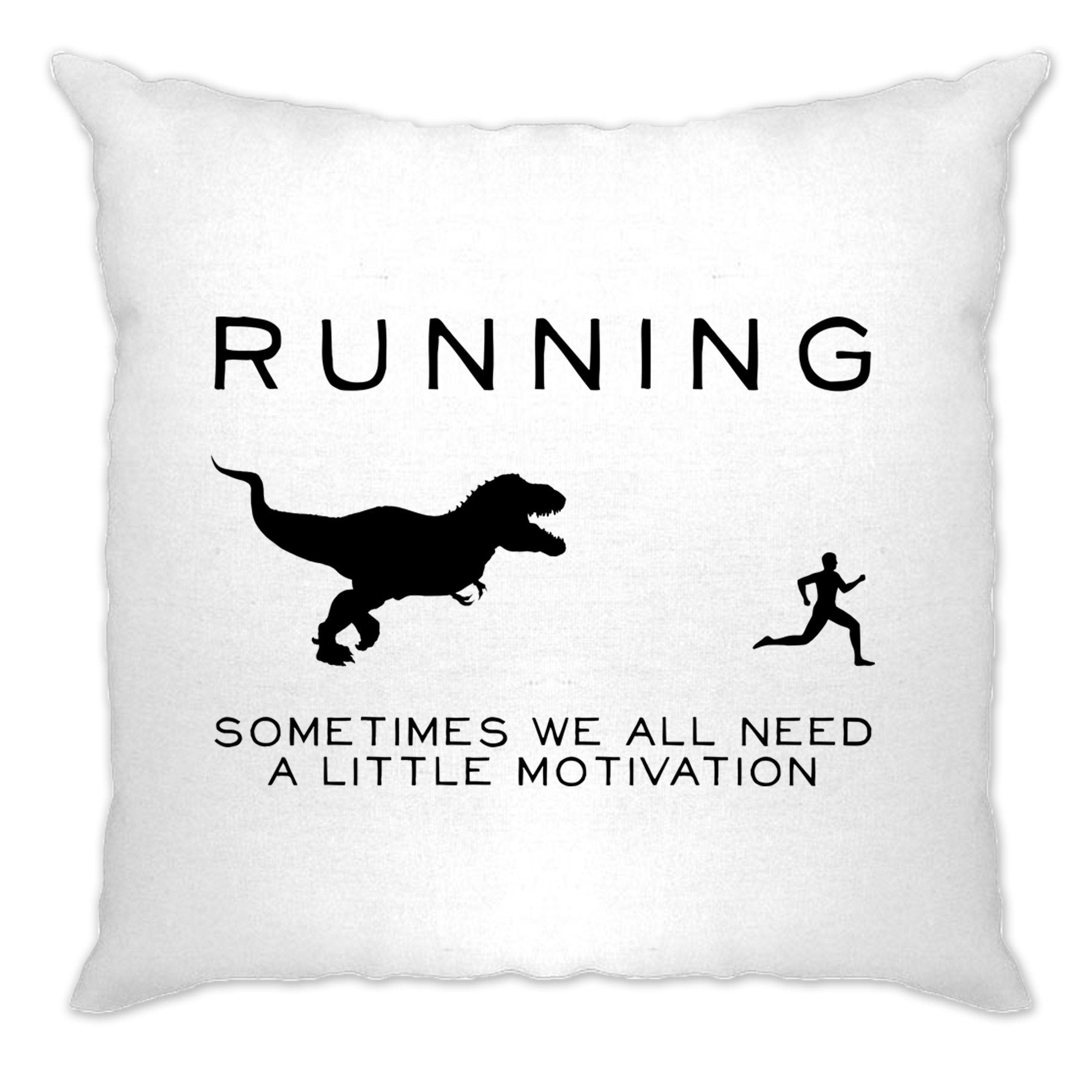 Running Cushion Cover Just Need Motivation T-Rex