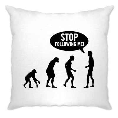 Stop Following Me Novelty Cushion Cover Evolution Parody