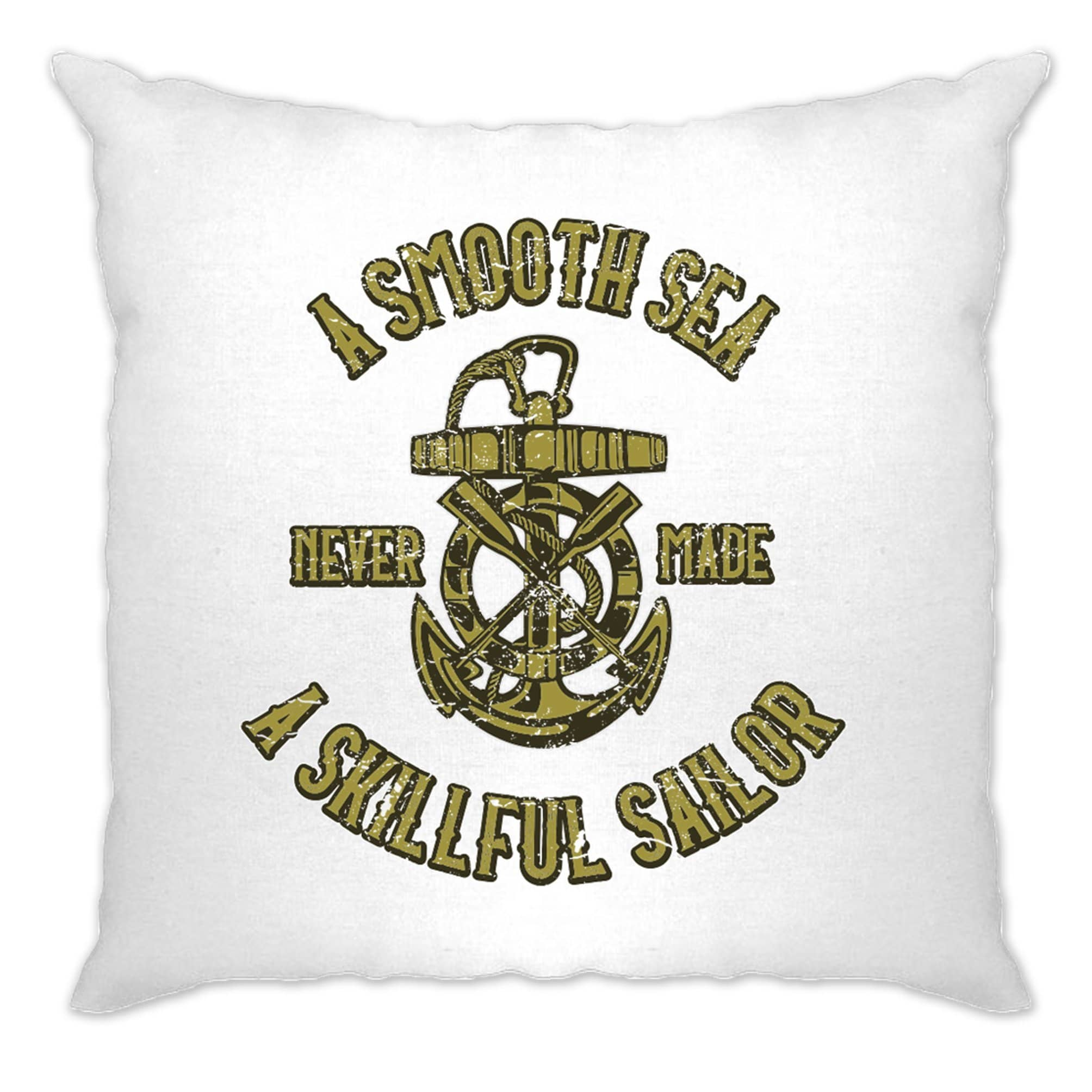Boat Cushion Cover Smooth Sea Never Made A Skillful Sailor