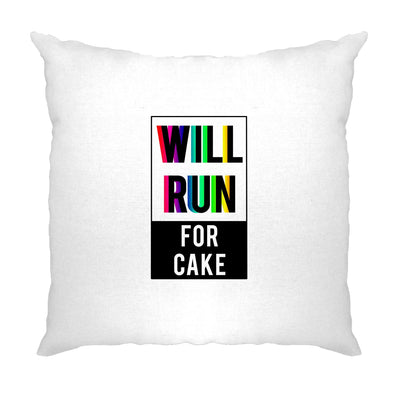 Novelty Cushion Cover Will Run For Cake Slogan