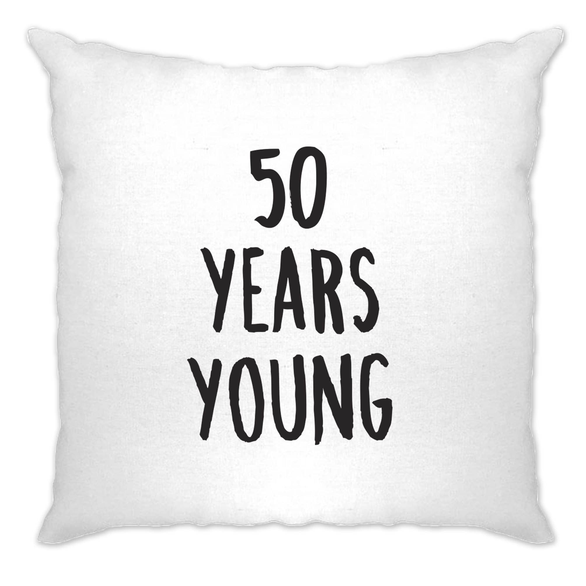 50th Birthday Joke Cushion Cover 50 Years Young Novelty Text