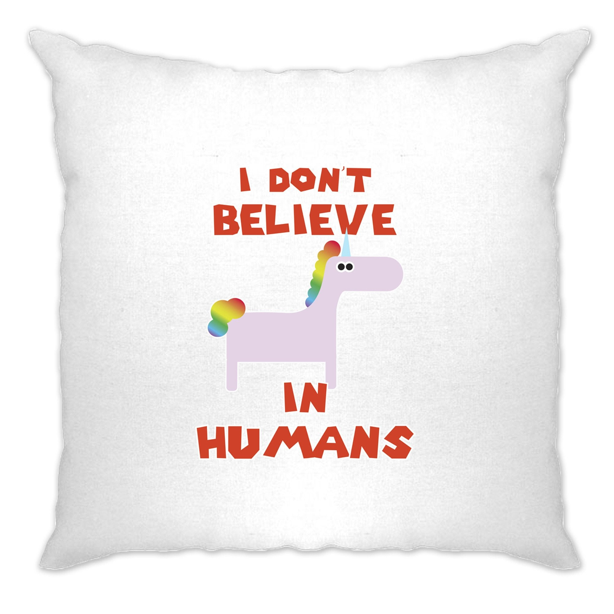 Novelty Unicorn Cushion Cover I Don't Believe In Humans