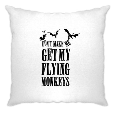 Halloween Cushion Cover Don't Make Me Get My Flying Monkeys