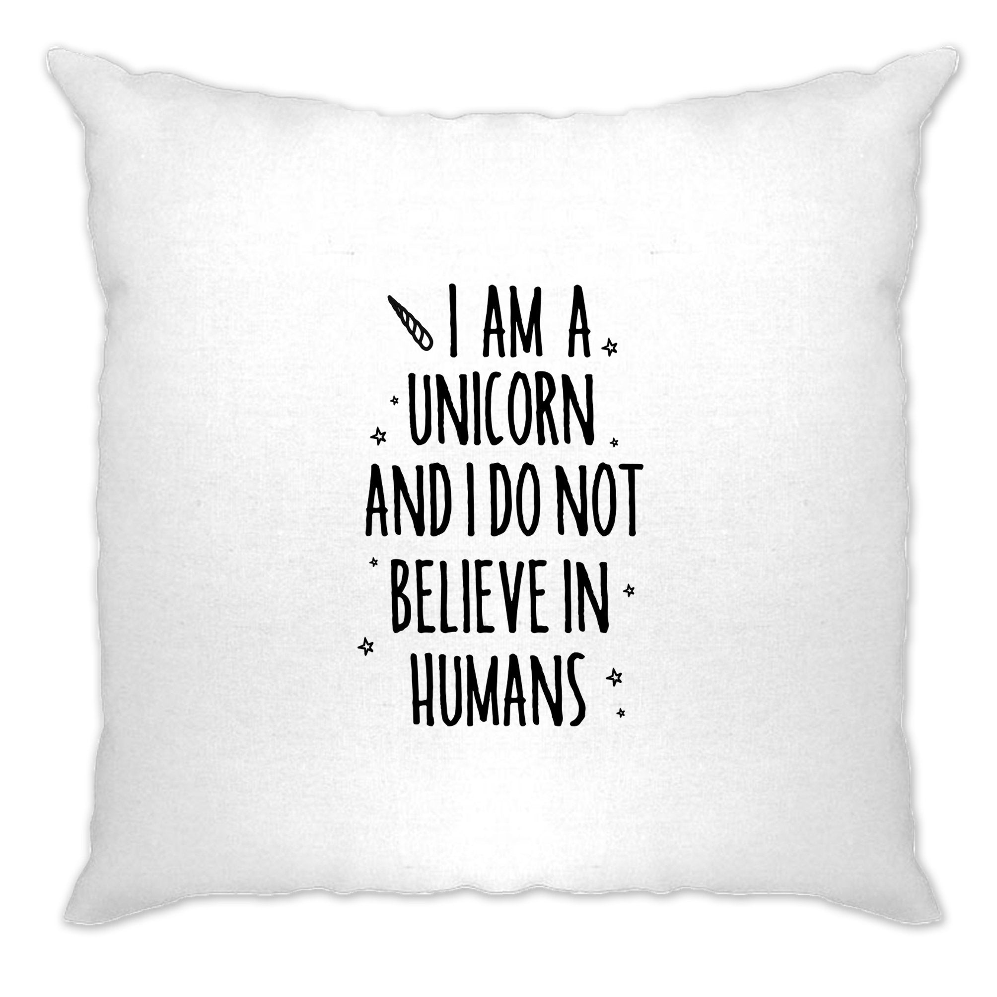 I'm A Unicorn Cushion Cover I Don't Believe In Humans