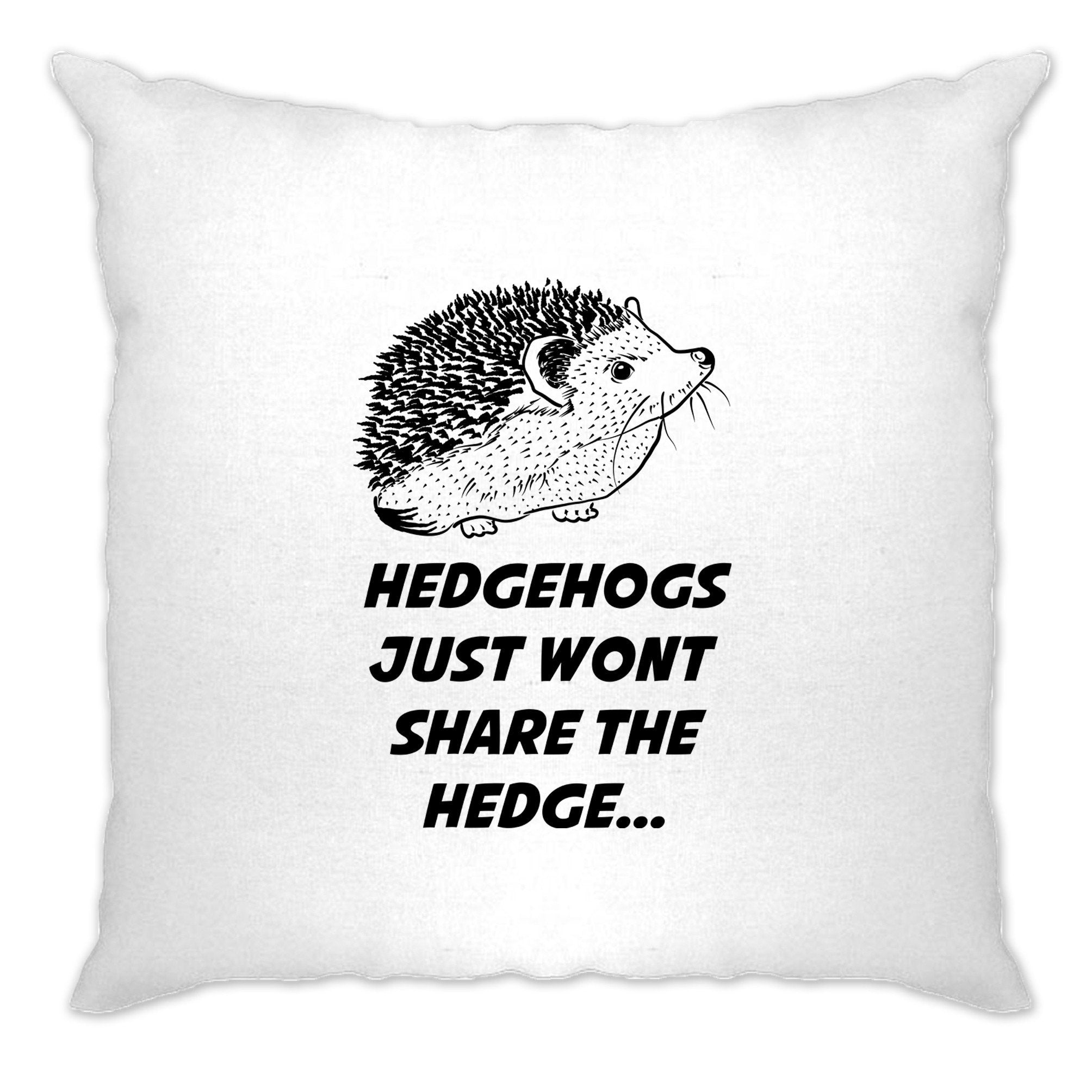 Joke Pun Cushion Cover Hedgehogs Just Won't Share The Hedge