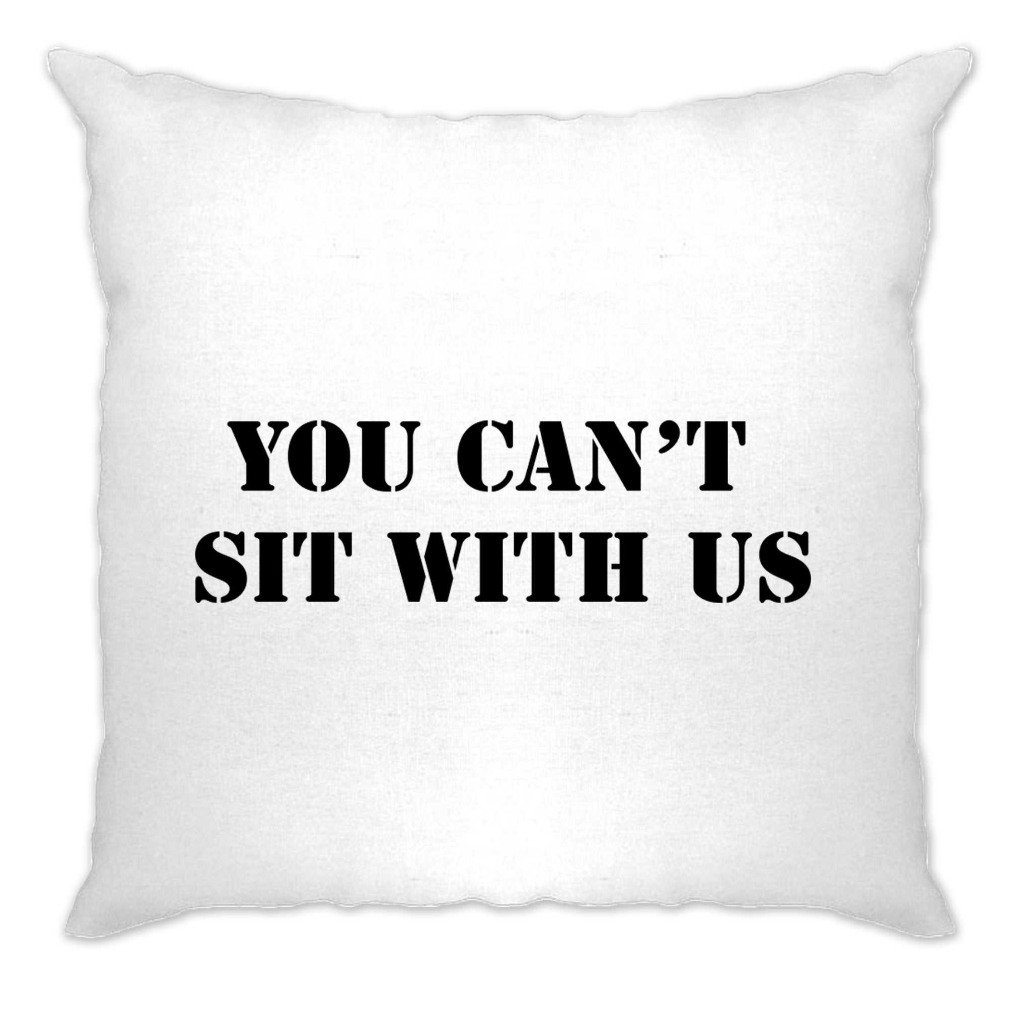 You Can't Sit With Us Mean Funny Girls Cushion Cover