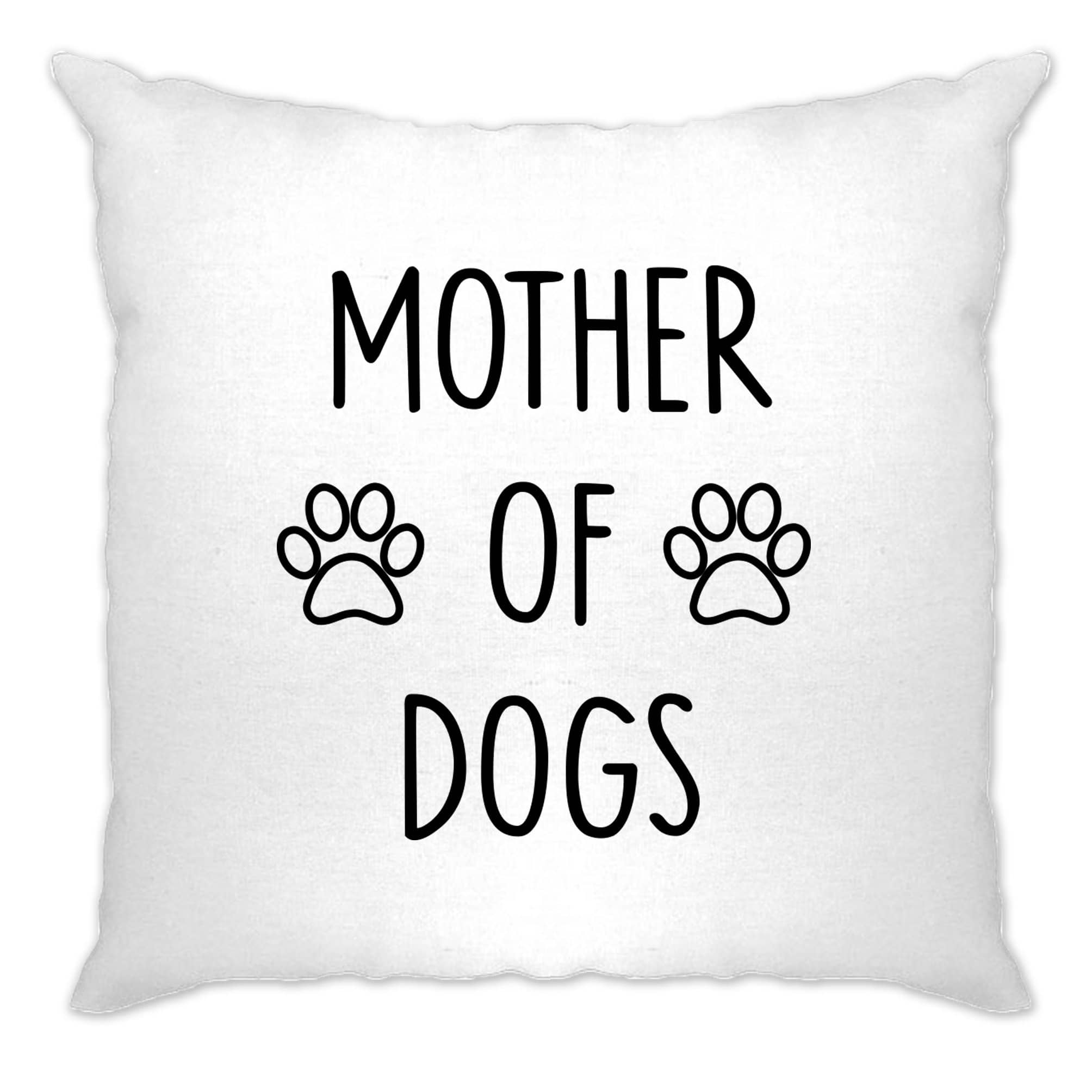 Novelty Pet Cushion Cover Mother Of Dogs Slogan
