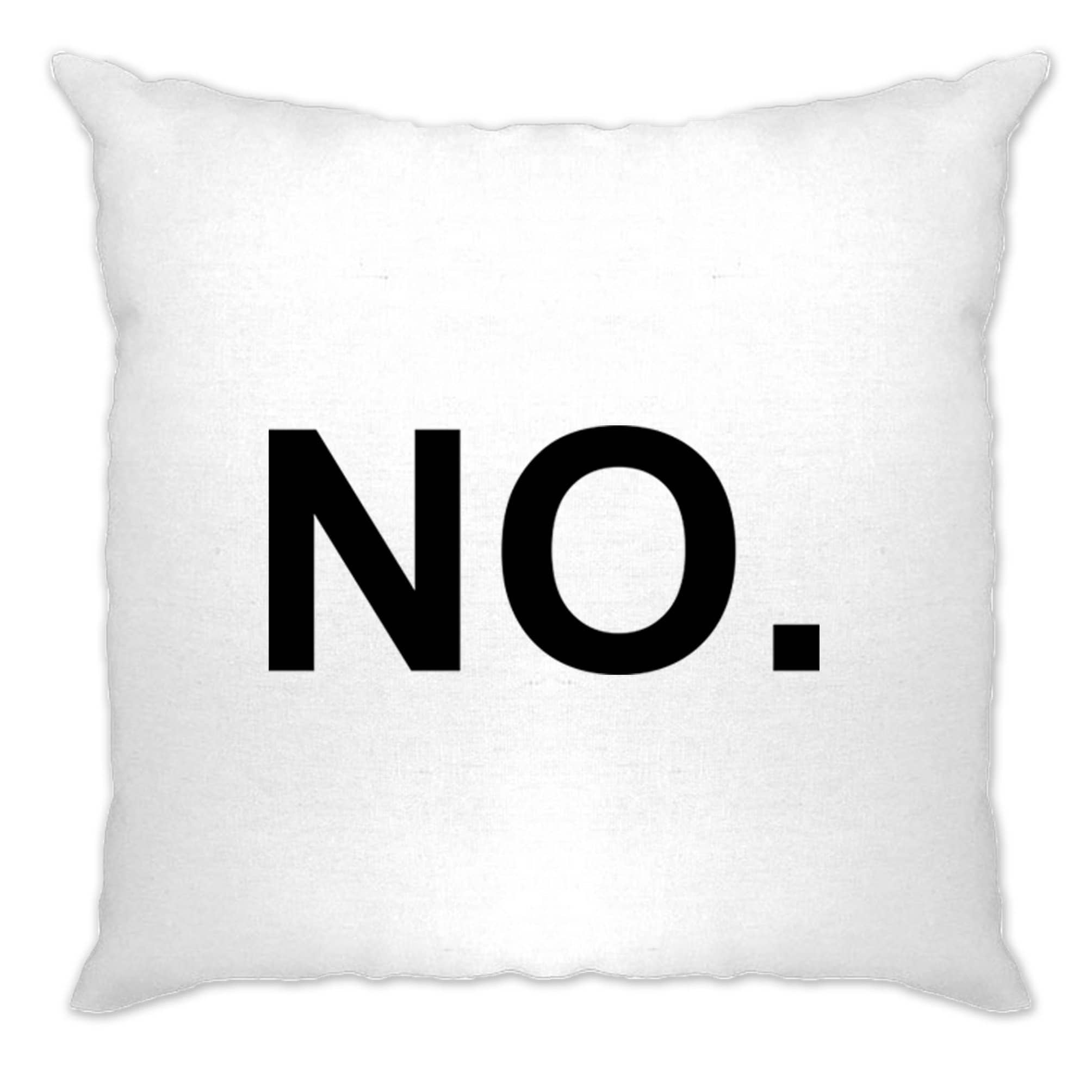 Novelty Cushion Cover With Just The Word No.