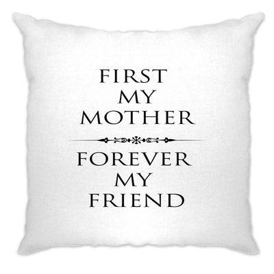 Mother's Day Cushion Cover First My Mum, Forever My Friend