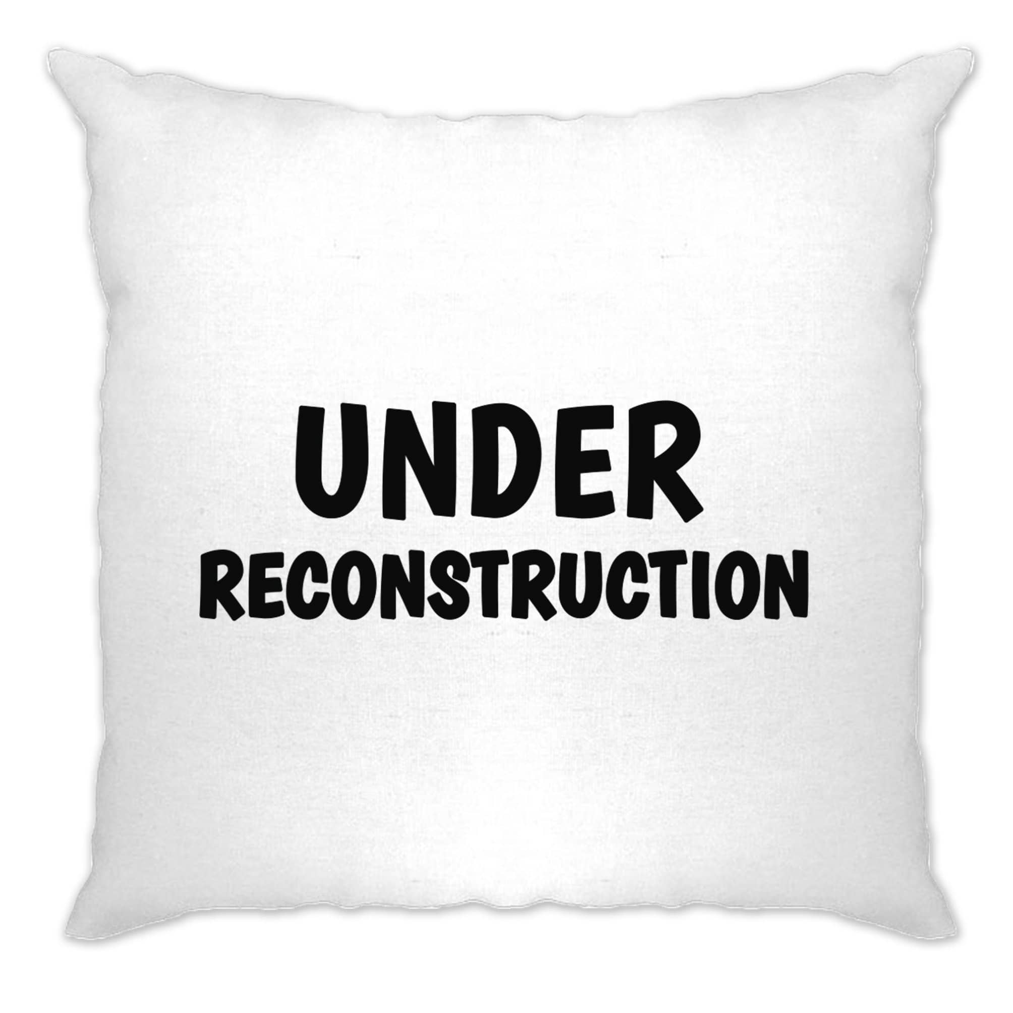 Novelty Gym Cushion Cover Under Reconstruction Slogan