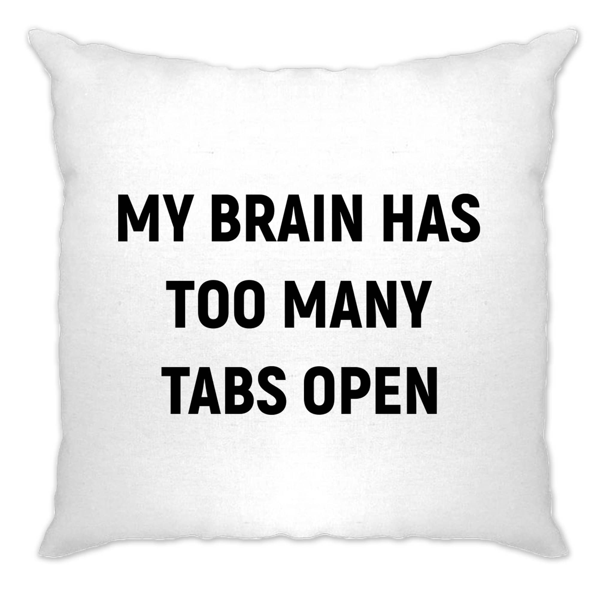 Novelty Nerd Cushion Cover My Brain Has Too Many Tabs Open