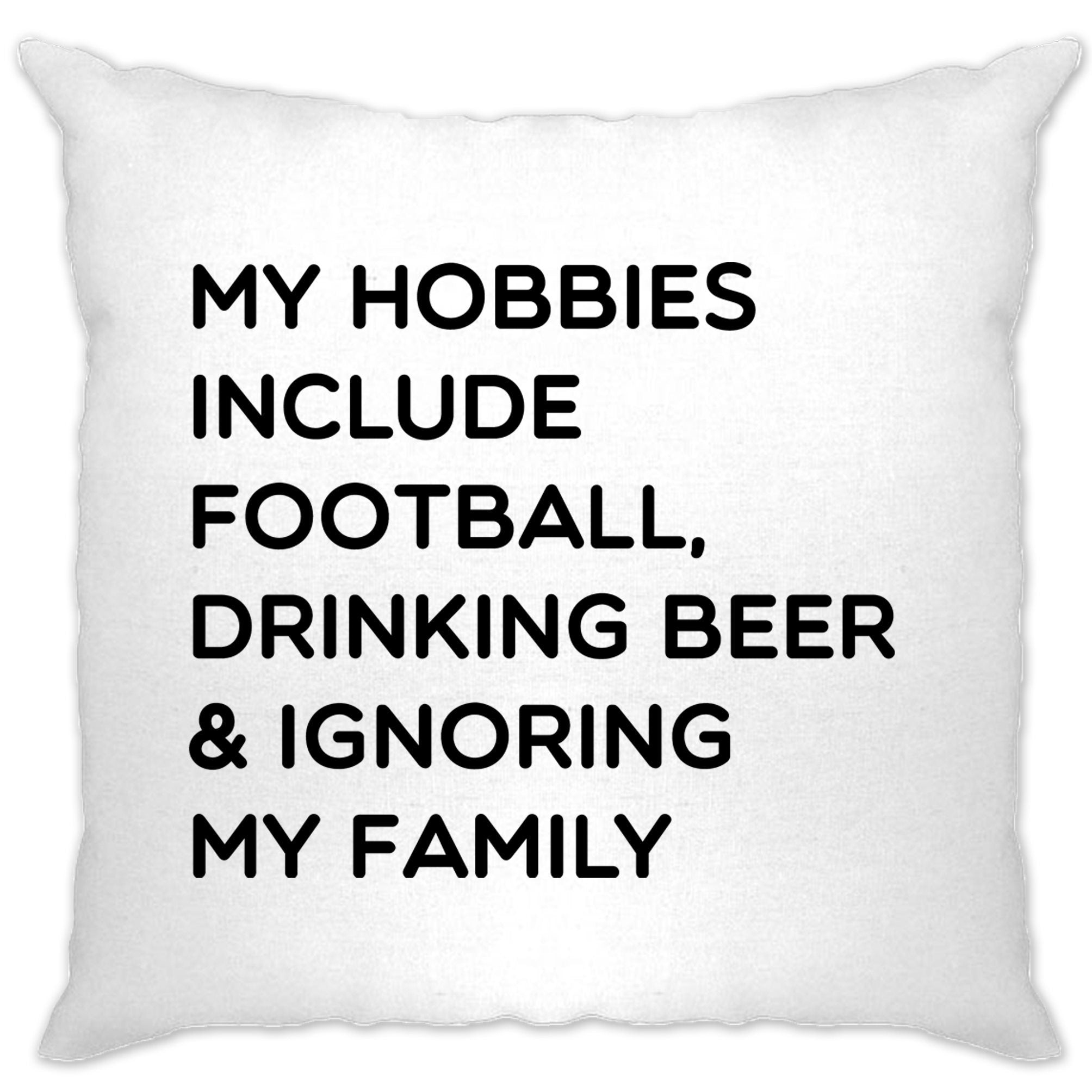 Novelty Cushion Cover My Hobbies Include Football, Beer