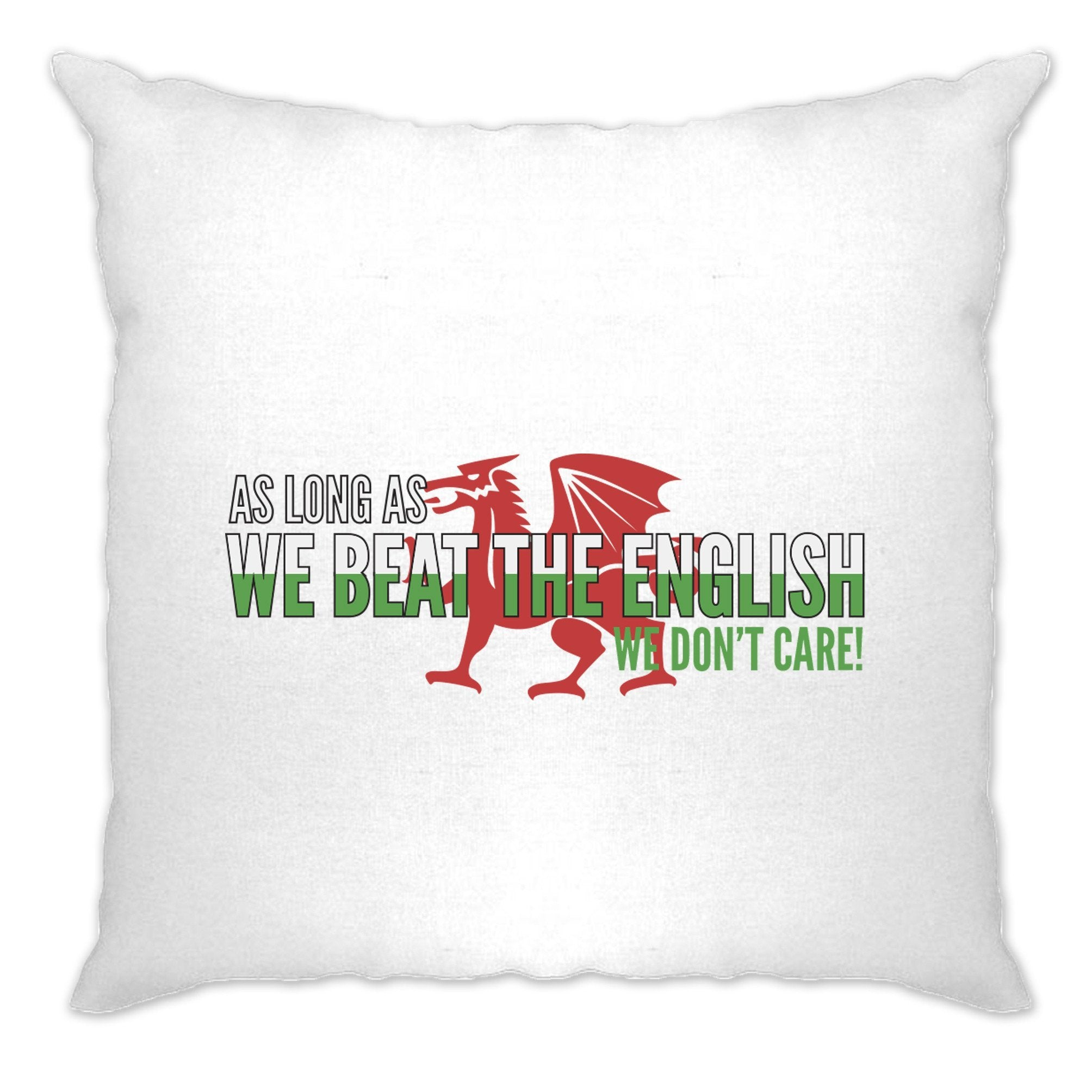 Novelty Welsh Cushion Cover As Long As We Beat The English