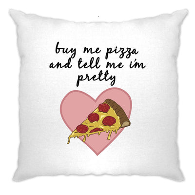 Joke Food Cushion Cover Buy Me Pizza And Tell Me I'm Pretty
