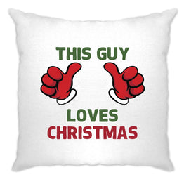 Novelty Christmas Cushion Cover This Guy Loves Christmas