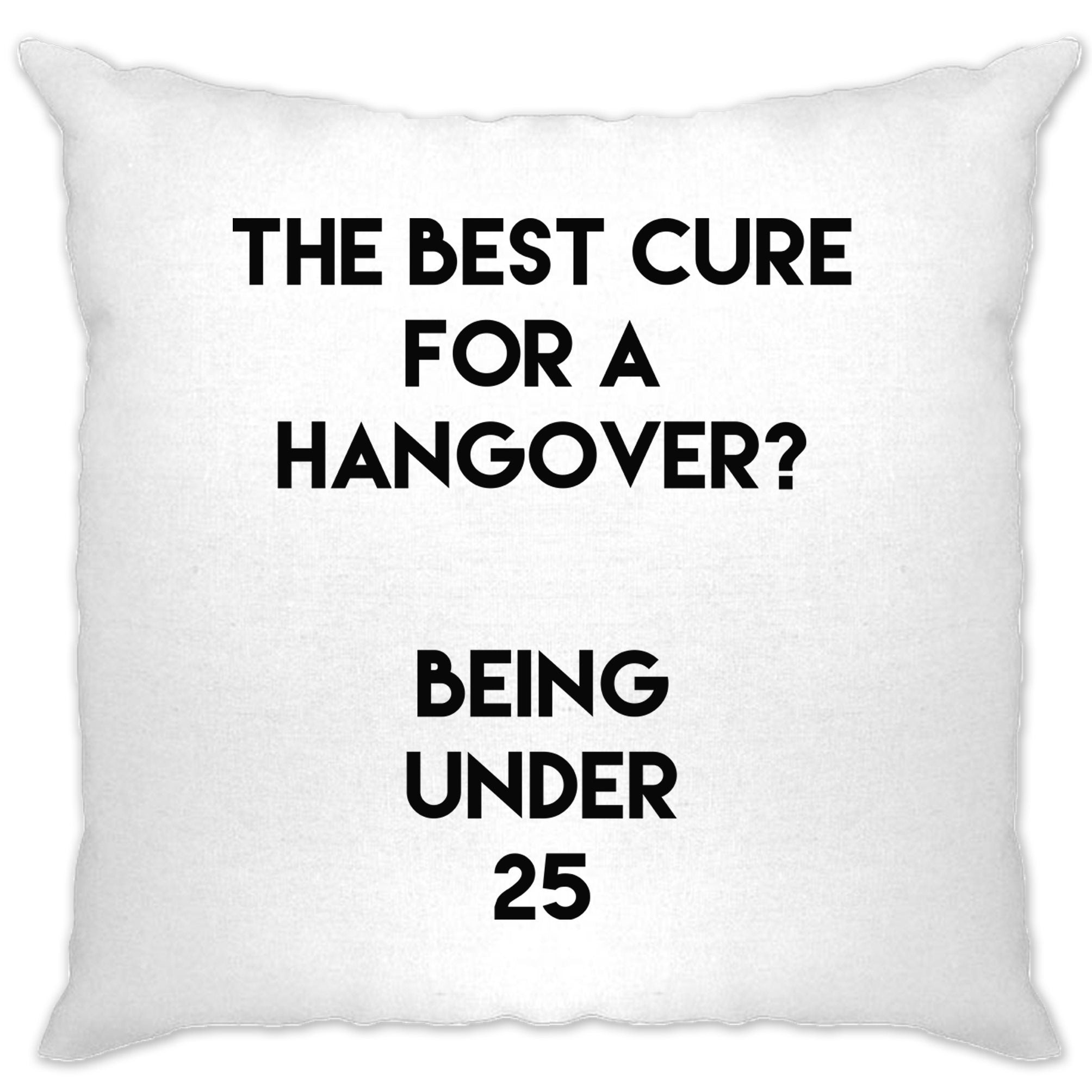 Novelty Drinking Cushion Cover Being Under 25 Hangover Joke
