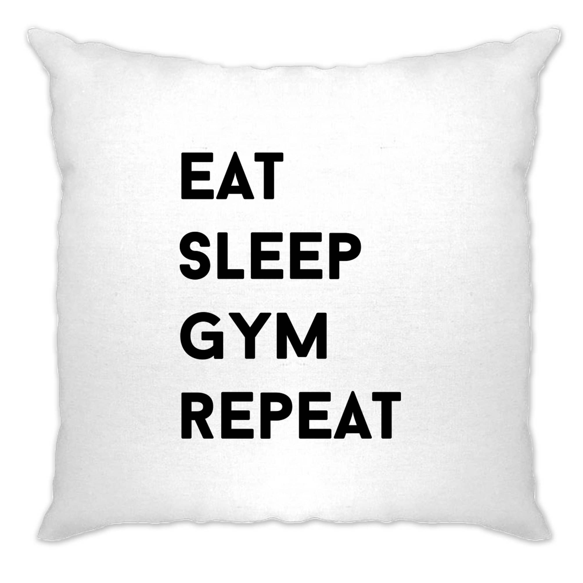 Novelty Cushion Cover Eat, Sleep, Gym, Repeat Slogan