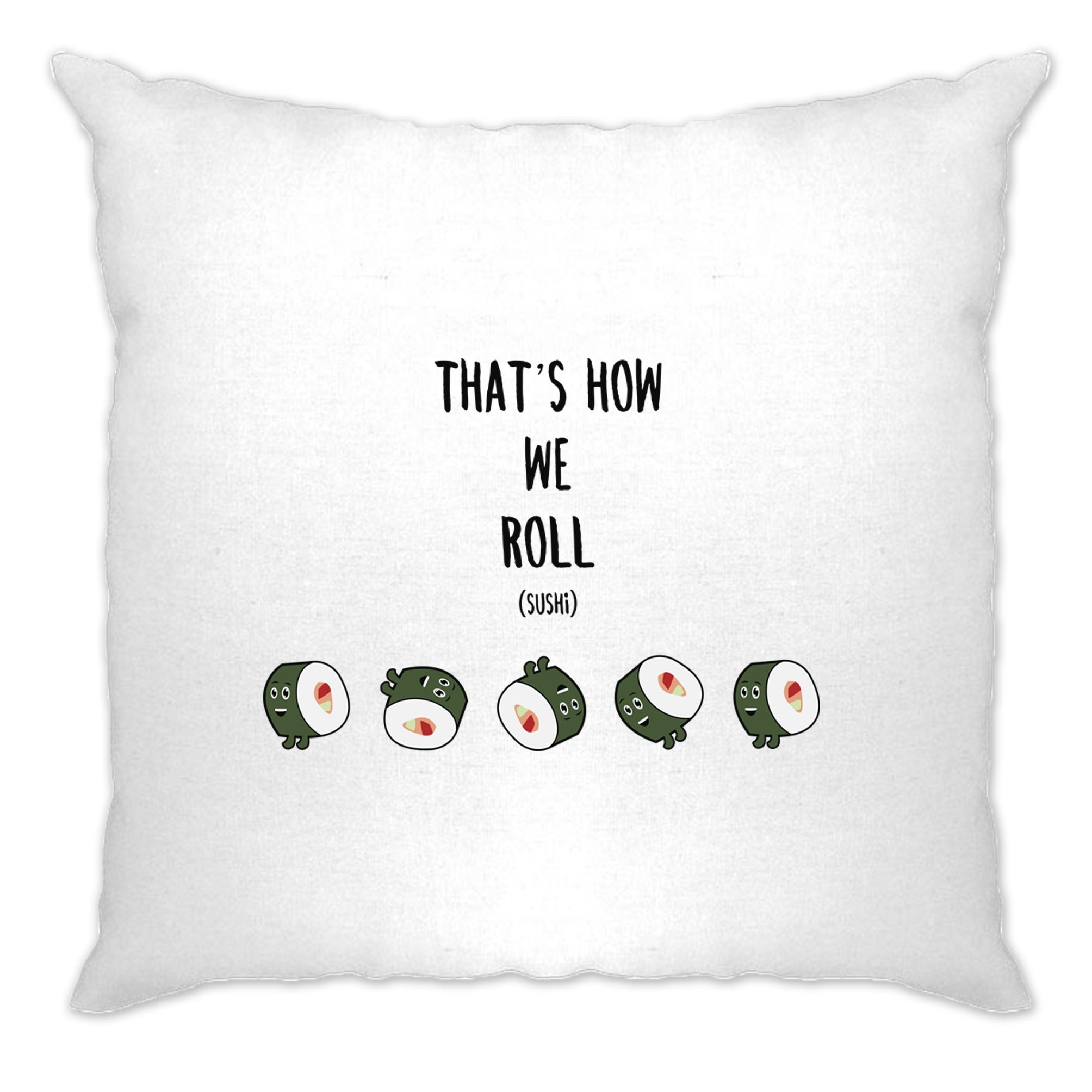 Joke Food Cushion Cover That's How We Sushi Roll Pun Slogan
