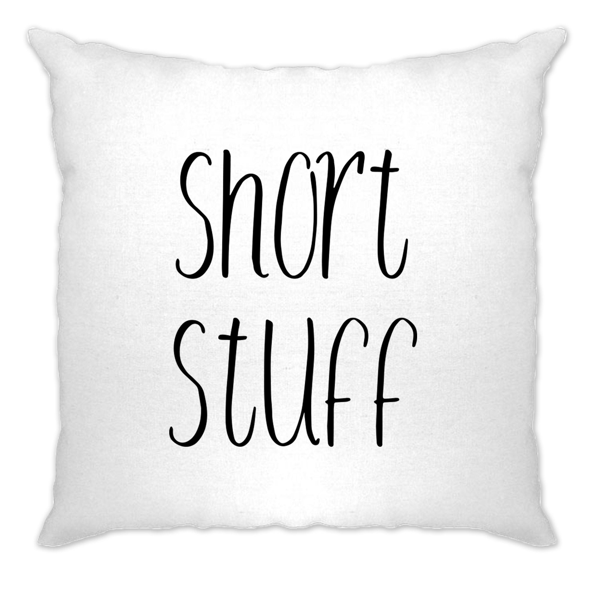 Height Joke Cushion Cover Short Stuff Novelty Slogan