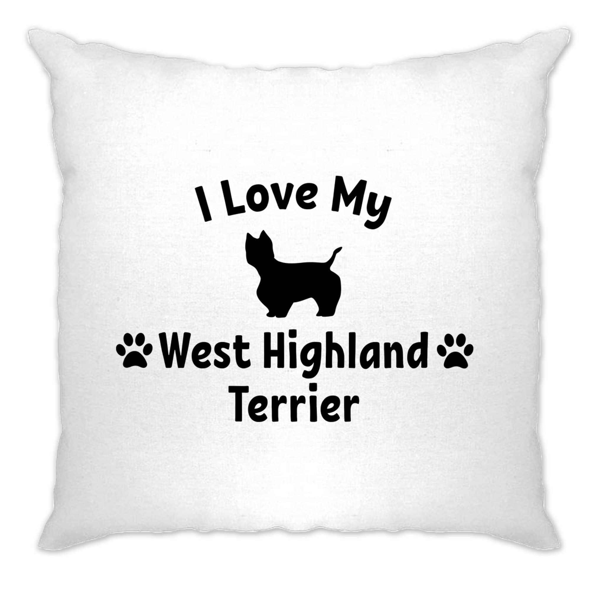 Dog Owner Cushion Cover I Love My West Highland Terrier