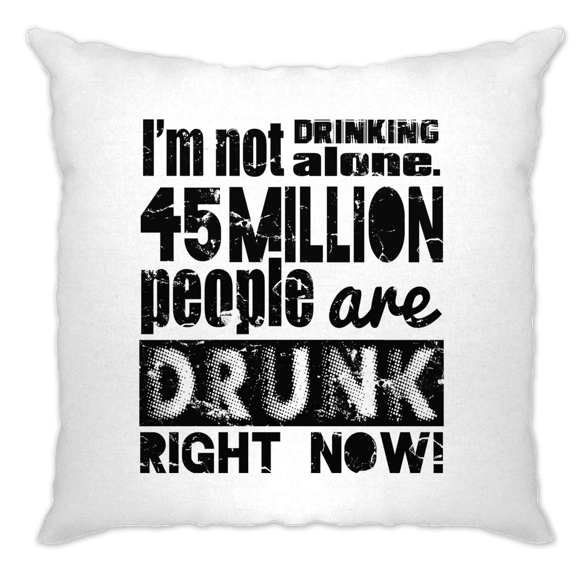 Novelty Cushion Cover I'm Not Drinking Alone Statistic