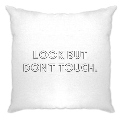 Funny Sassy Cushion Cover Look But Don't Touch Slogan