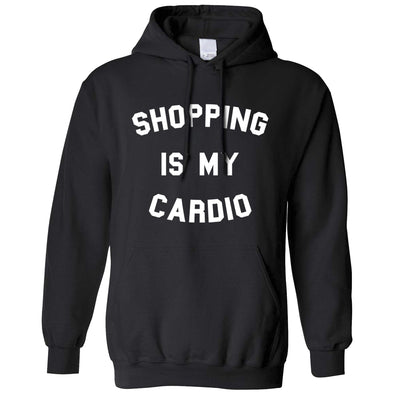 Novelty Hoodie Shopping Is My Cardio Slogan Hooded Jumper