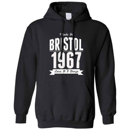 Birthday Unisex Hoodie Made In Bristol, England 1967 Motto