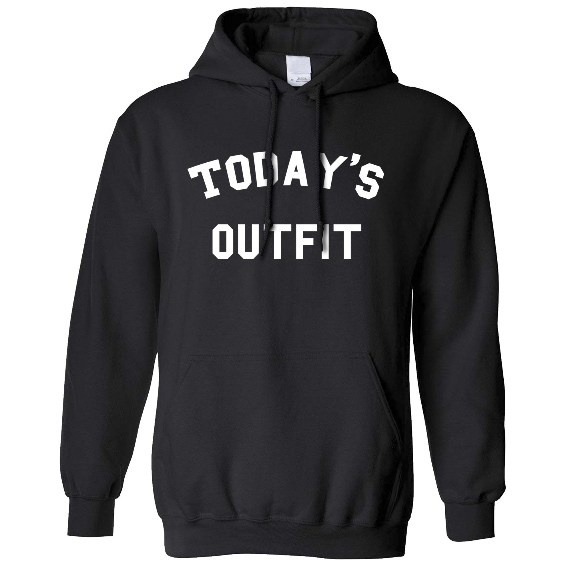 Novelty Slogan Hoodie This Is Today's Outfit Hooded Jumper