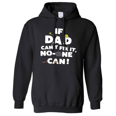 Father's Day Hoodie If Dad Can't Fix It No One Can Hooded Jumper