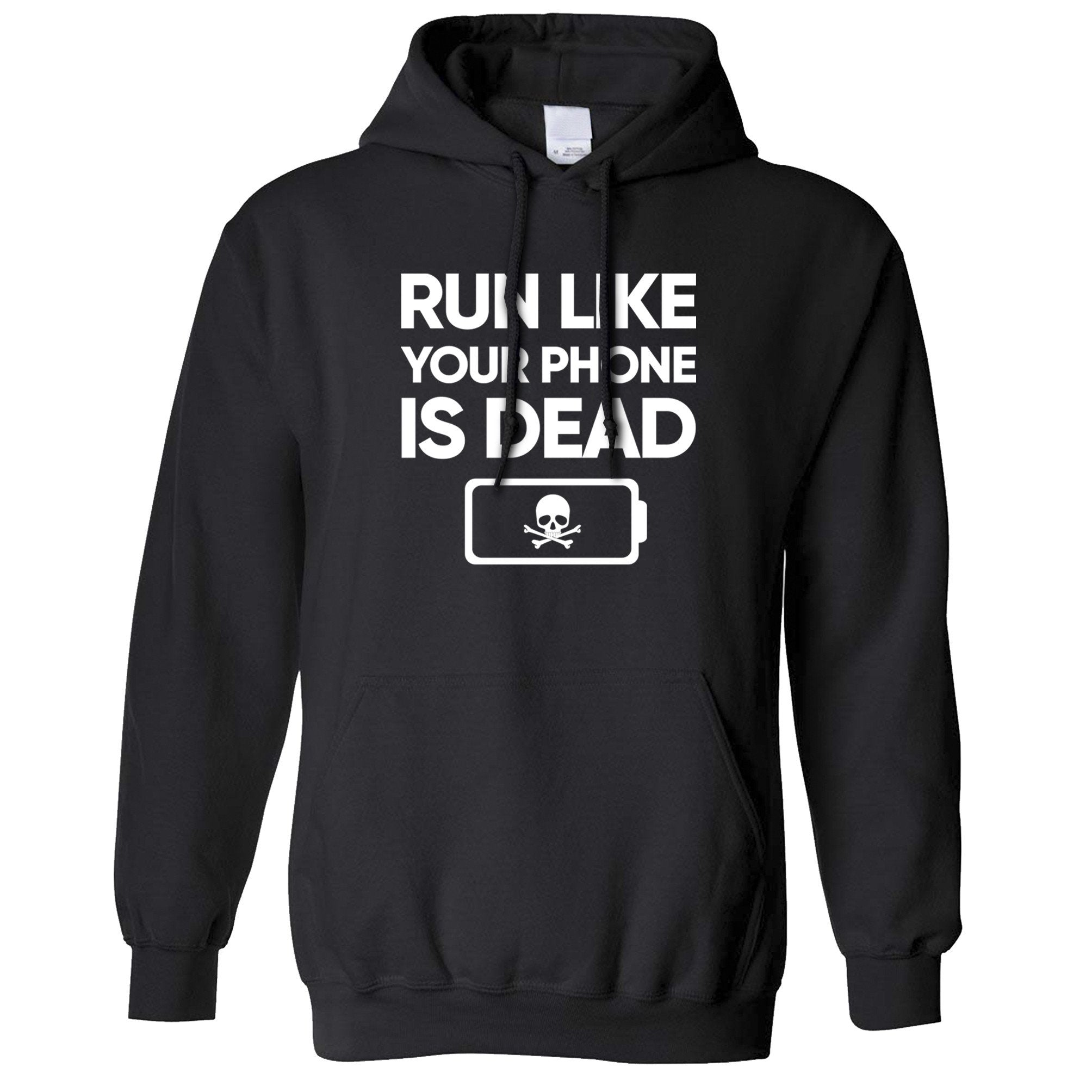 Novelty Hoodie Run Like Your Phone Is Dead Joke Hooded Jumper