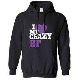 Fun Couples Unisex Hoodie I Love My Crazy Boyfriend