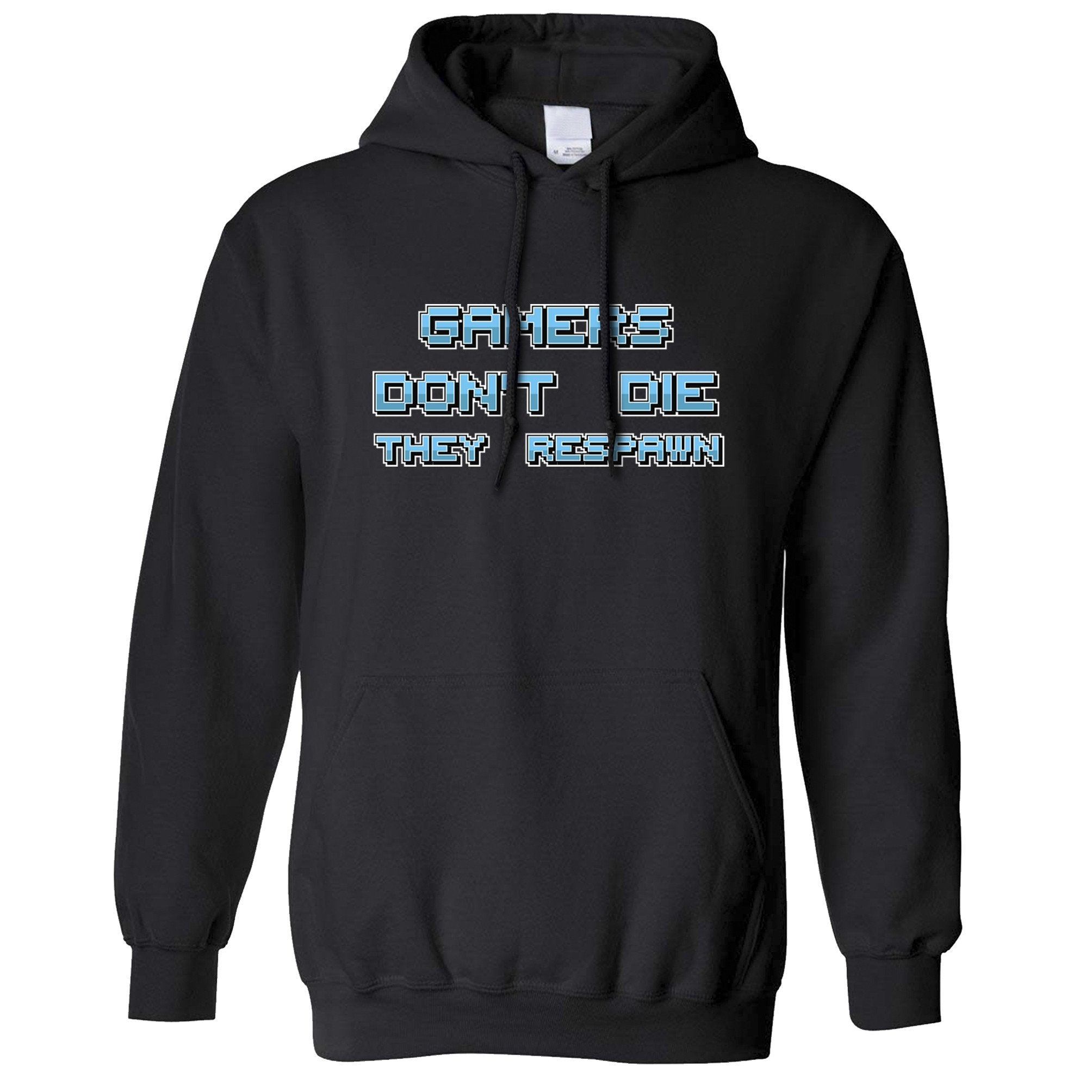 Novelty Gaming Hoodie Gamers Don't Die They Respawn Hooded Jumper