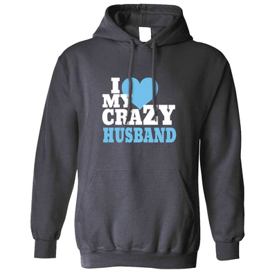 Fun Couples Hoodie I Love My Crazy Husband Hooded Jumper