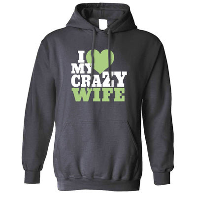 Fun Couples Hoodie I Love My Crazy Wife