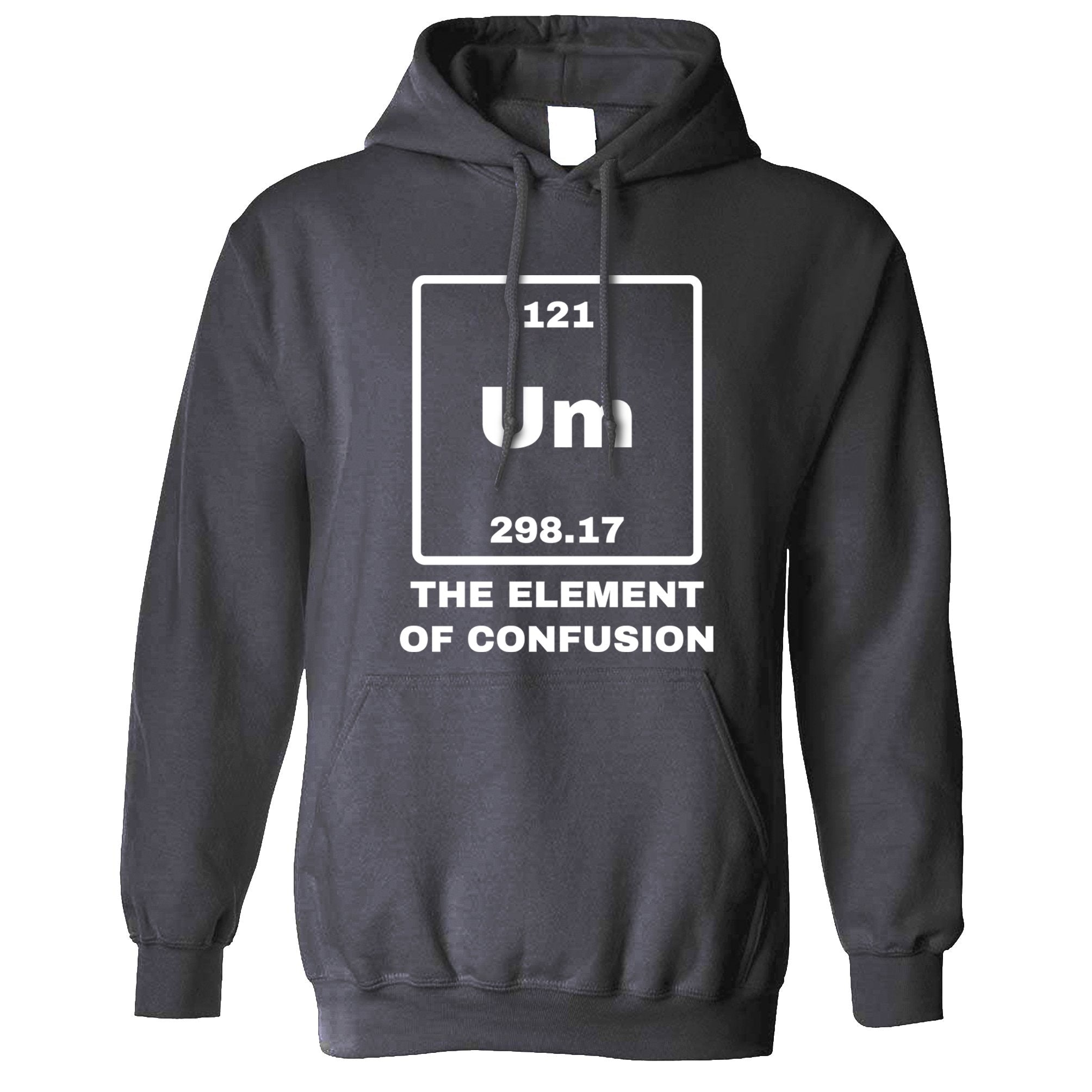 Novelty Science Hoodie Um The Element Of Confusion Hooded Jumper