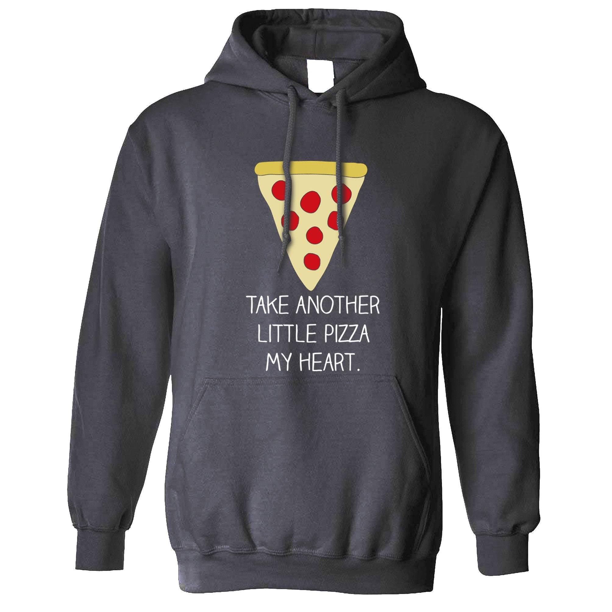 Novelty Hoodie Take Another Little Pizza My Heart Pun Hooded Jumper