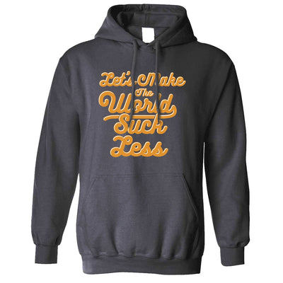 Positive Hoodie Let's Make The World Suck Less Slogan Hooded Jumper